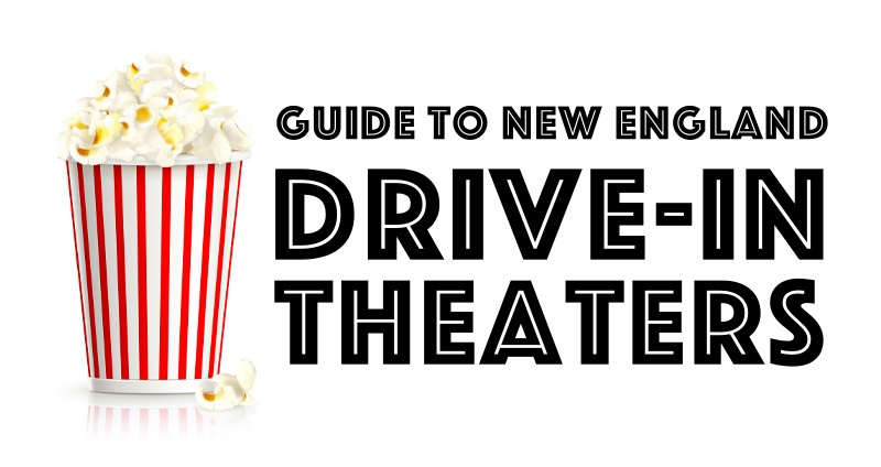 Guide To New England Drive In Theaters New England Today