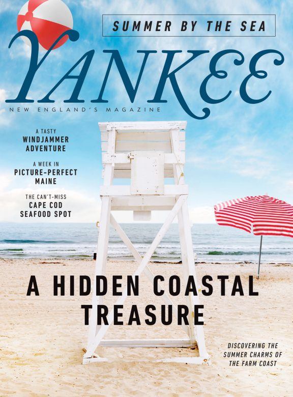 bfad0095d5da6d Don t miss the July issue of Yankee magazine - New England Today