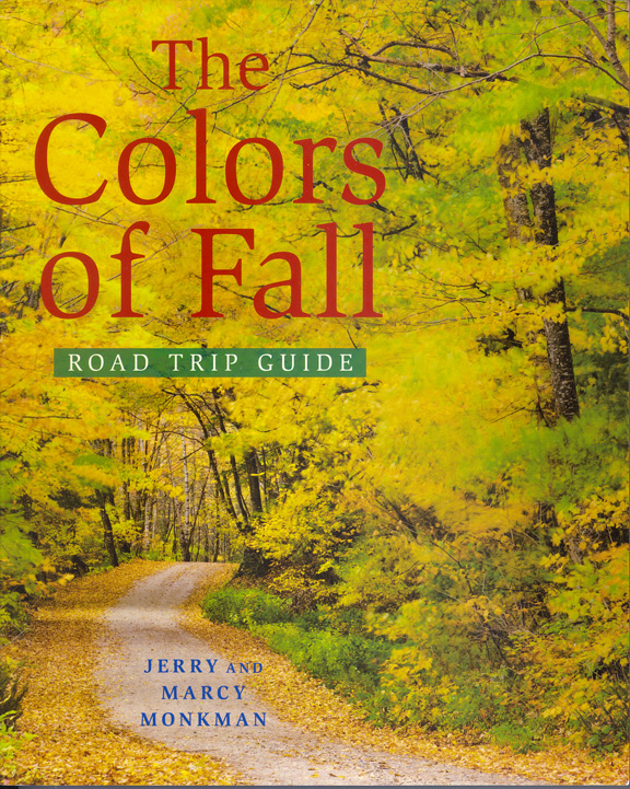 The Colors of Fall: Road Trip Guide by Jerry & Marcy Monkman
